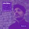Guest Mix 318 - Irfan Rainy [09-03-2019]