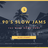 90's Slow Jams [The Wind Down Zone] (Part 1)