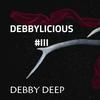 DEBBY DEEP - DEBBYLICIOUS #3