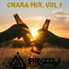 CHARA MIX VOL. 1 - DJ ARIZ GUATEMALA