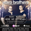 Warp Brothers - Here We Go Again Podcast #070 2018-01-05 Artwork