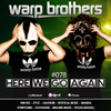 Warp Brothers - Here We Go Again Podcast #078 2018-03-30 Artwork