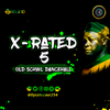 X-RATED 5 [Old School Dancehall].
