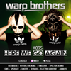 Warp Brothers - Here We Go Again Podcast #095 2018-08-15 Artwork
