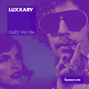 Guest Mix 286 - Luxxury [04-01-2019]