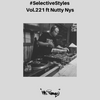 Selective Styles Vol 221. ft Nutty Nys