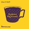 Chai and Chill 091 - Rohini Kejriwal [12-12-2020]