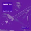 Guest Mix 468 - Pulsar Trio (Live) [19-02-2021]