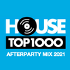 House Top 1000 - The Afterparty Mix 2021