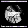 Control Sessions 020 - Guest Mix by Umesh Badri [15-03-2019]