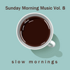 [Download] Sunday Morning Music vol. 8 - slow mornings MP3