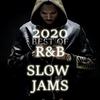 2020 BEST OF R&B SLOWJAMS