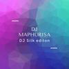 DJ MAPHORISA -DJ SILK -EDITION