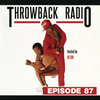 [Download] Throwback Radio #87 - DJ CO1 (Nice and Fun Mix) MP3