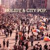 [Download] HOLIDAY & CITY POP. MP3