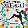 Jazz for the Jet Set 011 - SoulFood Project [22-04-2019]