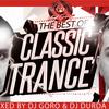 The Best Of Classic Trance Vol.7 // 100% Vinyl // Mixed By DJ Goro B2B DJ Durda