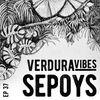 Verdura Vibes 037 - Sepoys [05-02-2021]
