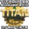 TITAMIX 39 - SUMMER 2010 (DJ BAPTISTE)