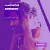 Guest Mix 215 - Dangerous Sombrero  [05-06-2018]