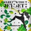 Jazz for the Jet Set 006 - SoulFood Project [20-03-2018]