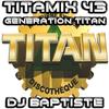 TITAMIX 43 - GENERATION TITAN (DJ BAPTISTE)