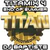 TITAMIX 4 - END OF SUMMER (DJ BAPTISTE)