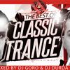 The Best Of Classic Trance Vol.3 // 100% Vinyl // Mixed By DJ Goro B2B DJ Durda