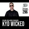 Club Killers Radio #296 - Kyd Wicked
