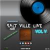 Salt Ville Live Vol V - Salt de Dj