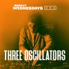 Boxout Wednesdays 142.2 - Three Oscillators [08-01-2020]
