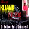 BEST OF KIJANA MUMO MIX {DJ FELIXER ENT.}