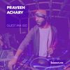Guest Mix 002 - Praveen Achary [22-04-2017]