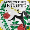 Jazz for the Jet Set 002 - SoulFood Project [14-11-2017]