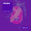 Guest Mix 171 - Tavishi [08-03-2018]