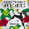 Jazz for the Jet Set 008 - SoulFood Project [08-05-2018]