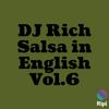 DJ Rich Salsa In English Vol.6