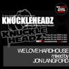 We Love Hard House Radio - Knuckleheadz (6 Hour Set!)