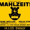 Frank Müller @ 'Mahlzeit!', Tresor (Berlin) - 14.01.2005