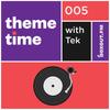 Theme Time 005 : Intelligent Danceability - Tek [02-12-2018]