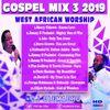 DJ OLEMACHO - GOSPEL MIX 3 2019 (WEST AFRICAN EDITION)