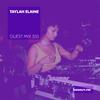 Guest Mix 333 - Taylah Elaine [05-05-2019]