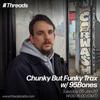 Chunky But Funky Trax w/ 95Bones - 05-Jan-21
