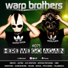 Warp Brothers - Here We Go Again Podcast #071 2018-01-19 Artwork
