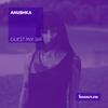 Guest Mix 369 - Anushka [05-10-2019]