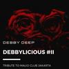 DEBBY DEEP - DEBBYLICIOUS #2 TRIBUTE TO MALIO CLUB JAKARTA