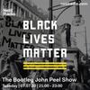 The Bootleg John Peel Show: Dedication To Black Lives - 7th July 2020