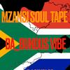 MZANSI SOUL TAPE: DA BUNDUS VIBE