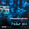 TAKEOFF #HousePartySeries
