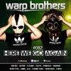 Warp Brothers - Here We Go Again Podcast #082 2018-05-06 Artwork
